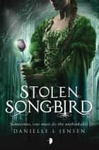 Stolen Songbird - Malediction Trilogy Book One ebook by Danielle L. Jensen