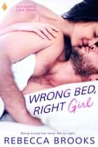 Wrong Bed, Right Girl ebook by