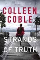 Strands of Truth ebook by Colleen Coble