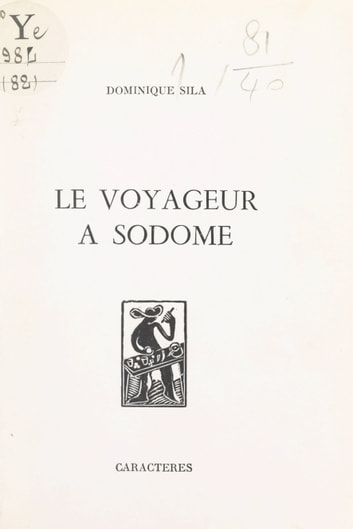 Le voyageur à Sodome eBook by Dominique Sila,Bruno Durocher