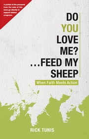 Do You Love Me? Feed My Sheep ebook by Rick Tunis