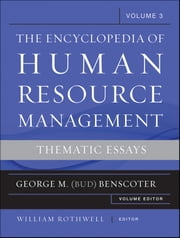Encyclopedia of Human Resource Management, Critical and Emerging Issues in Human Resources ebook by William J. Rothwell,George M. (Bud) Benscoter