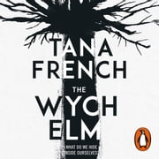 The Wych Elm - The Sunday Times bestseller audiobook by Tana French