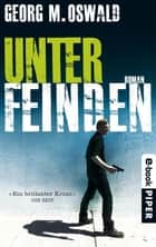Unter Feinden - Roman ebook by Georg M. Oswald