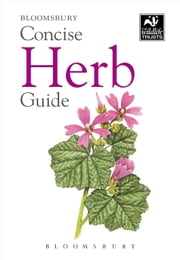 Concise Herb Guide ebook by Bloomsbury Publishing