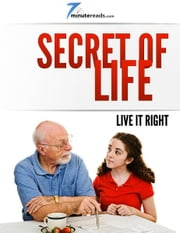 Secret of Life - Live it Right ebook by Pleasant Surprise