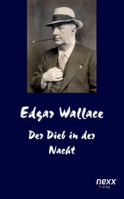 Der Dieb in der Nacht ebook by Edgar Wallace