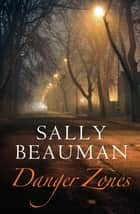 Danger Zones - Lovers and Liars Trilogy Book II ebook by Sally Beauman