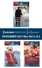 Harlequin Medical Romance November 2017 - Box Set 2 of 2 - Christmas with Her Daredevil Doc\Their Pregnancy Gift\Their Mistletoe Baby ebook by Kate Hardy, Karin Baine