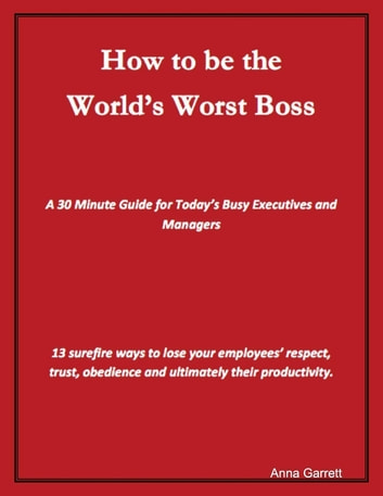 How to Be the World's Worst Boss ebook by Anna Garrett