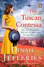 The Tuscan Contessa - A heartbreaking new novel set in wartime Tuscany ebook by Dinah Jefferies