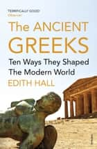 Introducing the Ancient Greeks ebook by Edith Hall