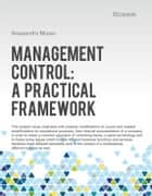 Management Control: a practical framework ebook by Alessandro Musso