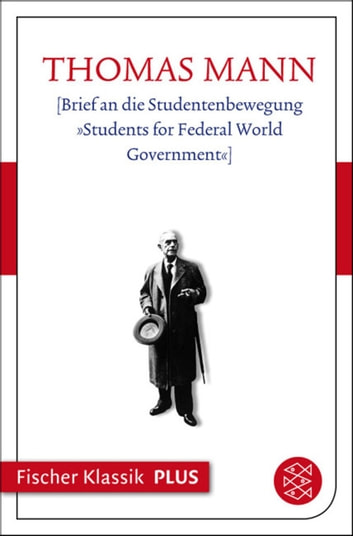 [Brief an die Studentenbewegung »Students for Federal World Government«] ebook by Thomas Mann