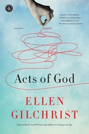 Acts of God ebook by Ellen Gilchrist