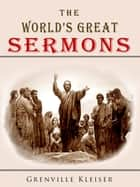 The World's Great Sermons ebook by Grenville Kleiser