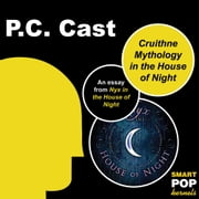 Cruithne Mythology and the House of Night ebook by PC Cast