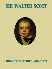 Chronicles of the Canongate ebook by Walter Sir Scott
