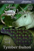 Happy Spank Patrick's Day ebook by Tymber Dalton