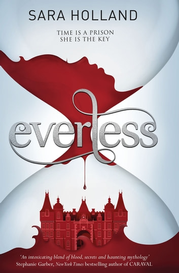 Everless - Book 1 ebook by Sara Holland