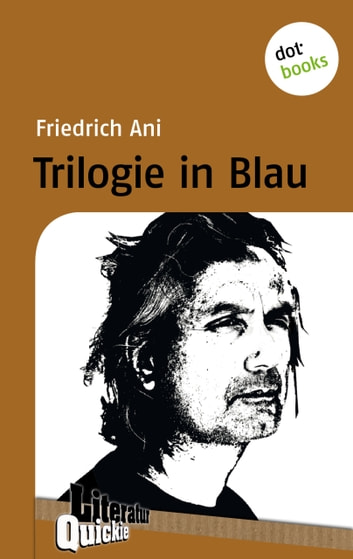 Trilogie in Blau - Literatur-Quickie - Band 58 ebook by Friedrich Ani