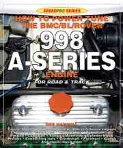 How to Power Tune the BMC/BL/Rover 998 A-Series Engine for Road and Track ebook by Des Hammill