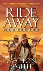 Ride Away ebook by Cotton Smith