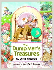 The Dump Man's Treasures ebook by Lynn Plourde,Mary Beth Owens