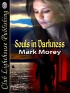 Souls in Darkness ebook by MARK MOREY, T.L. Davison