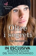 Oltre i segreti ebook by Jay Crownover