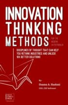 Innovation Thinking Methods for the Modern Entrepreneur ebook by Osama A. Hashmi