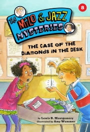#08 The Case of the Diamonds in the Desk ebook by Lewis B. Montgomery,Amy  Wummer