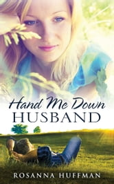 Hand Me Down Husband ebook by Rosanna Huffman