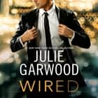 Wired lydbog by Julie Garwood, Saskia Maarleveld