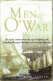 The Mammoth Book of Men O' War - Stories from the glory days of sail ebook by Mike Ashley,Jon E. Lewis