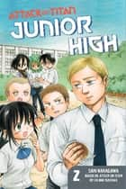 Attack on Titan: Junior High 2 ebook by Hajime Isayama, Saki Nakagawa, Saki Nakagawa