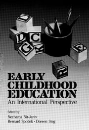 Early Childhood Education - An International Perspective ebook by Nechama Nir-Janiv,Nehama Yaniv-Nir