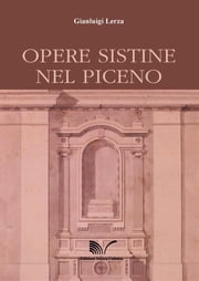 Opere sistine nel piceno ebook by Kobo.Web.Store.Products.Fields.ContributorFieldViewModel
