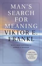 Man's Search for Meaning ebook by Harold S. Kushner, William J. Winslade, Viktor E. Frankl