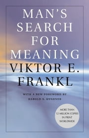 Man's Search for Meaning ebook by Viktor Frankl, Harold S. Kushner, William J. Winslade