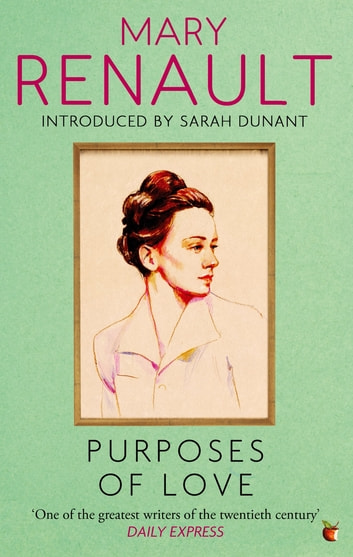 Purposes of Love - A Virago Modern Classic ebook by Mary Renault