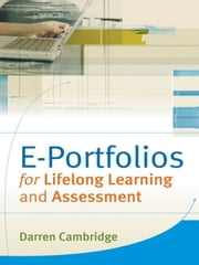 Eportfolios for Lifelong Learning and Assessment ebook by Darren  Cambridge