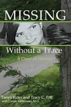 Missing Without A Trace ebook by Tanya Rider