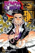 Demon Slayer: Kimetsu no Yaiba, Vol. 15 - Daybreak And First Light ebook by Koyoharu Gotouge
