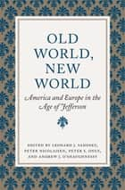 Old World, New World ebook by Leonard J. Sadosky,Peter Nicolaisen,Peter S. Onuf,Andrew J. O'Shaughnessy