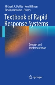 Textbook of Rapid Response Systems - Concept and Implementation ebook by Michael A. DeVita,Ken Hillman,Rinaldo Bellomo