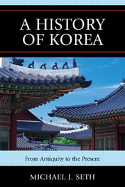 A History of Korea - From Antiquity to the Present ebook by Michael J. Seth