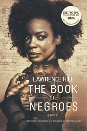 The Book of Negroes: A Novel (Movie Tie-in Edition) (Movie Tie-in Editions) ebook by Lawrence Hill