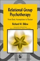 Relational Group Psychotherapy ebook by Richard Billow,Malcolm Pines