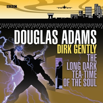 Dirk Gently The Long Dark Tea Time Of The Soul Audiobook By Douglas